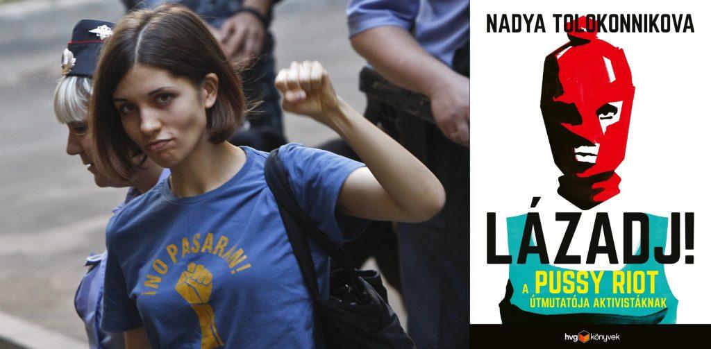 Nadya Tolokonnikova: Lázadj!